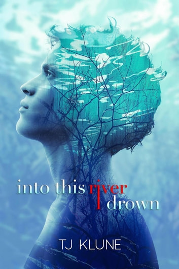 Ebook Into This River I Drown By Tj Klune