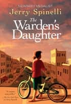 The Warden's Daughter ebook by Jerry Spinelli