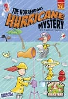 The Horrendous Hurricane Mystery ebook by Carole Marsh