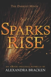 Sparks Rise - An eBook Original Novella ebook by Alexandra Bracken