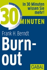 30 Minuten Burn-out ebook by Frank H. Berndt