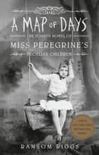 A Map of Days ebook by Ransom Riggs