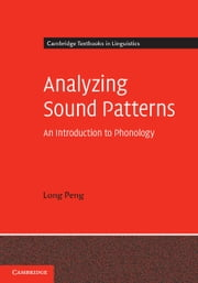 Analyzing Sound Patterns - An Introduction to Phonology ebook by Long  Peng