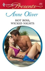 Hot Boss, Wicked Nights ebook by Anne Oliver