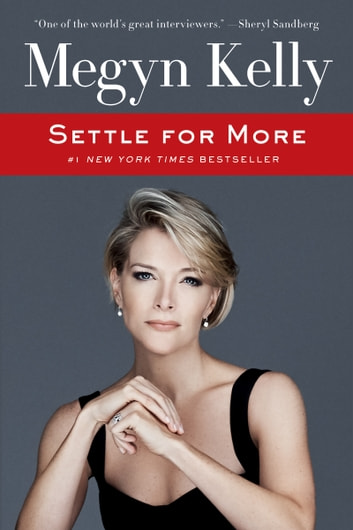 Settle for More ebook by Megyn Kelly