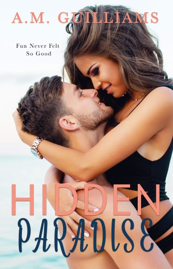 Hidden Paradise ebook by A.M. Guilliams