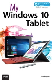 My Windows 10 Tablet (includes Content Update Program) - Covers Windows 10 Tablets including Microsoft Surface Pro ebook by Jim Cheshire