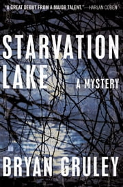 Starvation Lake - A Mystery ebook by Bryan Gruley