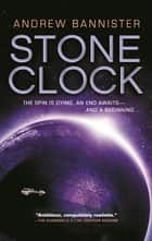 Stone Clock E-bok by Andrew Bannister