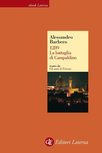 1289. La battaglia di Campaldino ebook by Alessandro Barbero