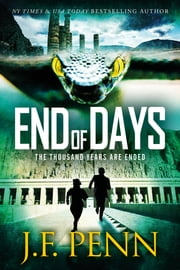 End of Days ebook by J.F.Penn