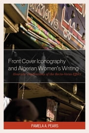Front Cover Iconography and Algerian Women's Writing - Heuristic Implications of the Recto-Verso Effect ebook by Pamela A. Pears