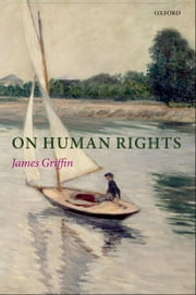 On Human Rights ebook by James Griffin
