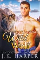 Wild Wolf ebook by J.K. Harper
