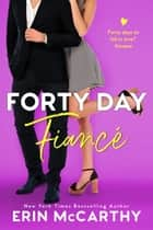 Forty Day Fiancé - Sassy in the City, #3 ebook by Erin McCarthy