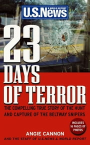 23 Days of Terror - The Compelling True Story of the Hunt and Capture of the Beltway Snipers ebook by Angie Cannon