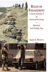 Rules of Engagement? - A Social Anatomy of an American War Crime - Operation Iron Triangle, Iraq ebook by Stjepan G. Mestrovic