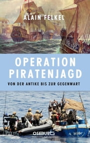 Operation Piratenjagd - Von der Antike bis zur Gegenwart ebook by Kobo.Web.Store.Products.Fields.ContributorFieldViewModel