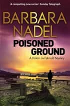 Poisoned Ground - A Hakim and Arnold Mystery ebook by Barbara Nadel