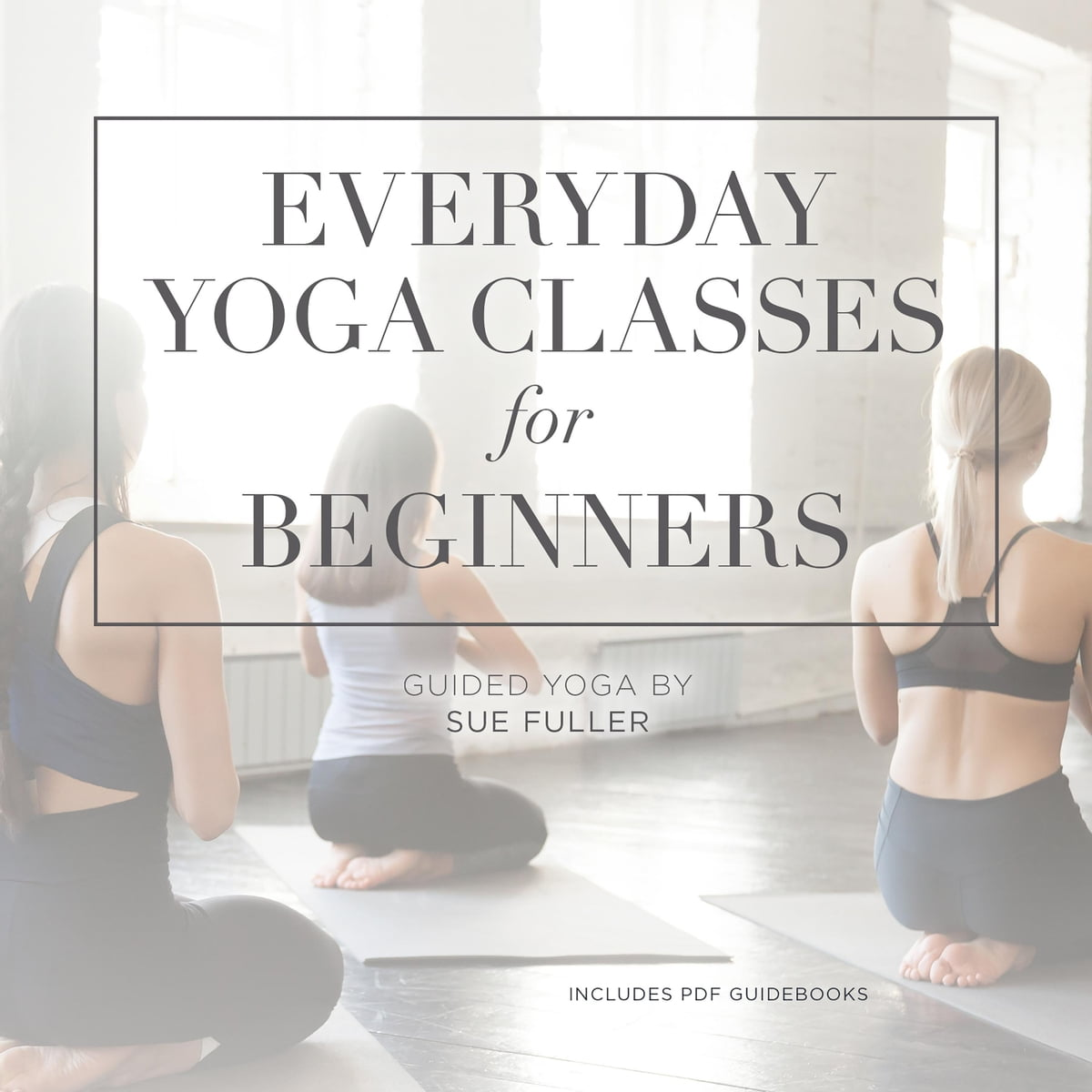 Everyday Yoga Classes for Beginners Audiobook by Yoga 2 Hear ...