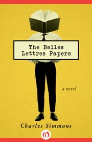 The Belles Lettres Papers - A Novel ebook by Charles Simmons