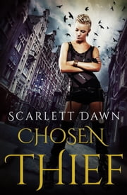 Chosen Thief ebook by Scarlett Dawn