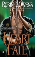 Heart Fate ebook by Robin D. Owens