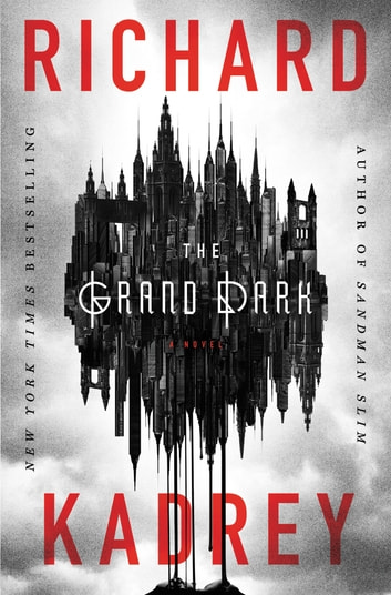 The Grand Dark ebook by Richard Kadrey