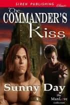 The Commander's Kiss ebook by Sunny Day
