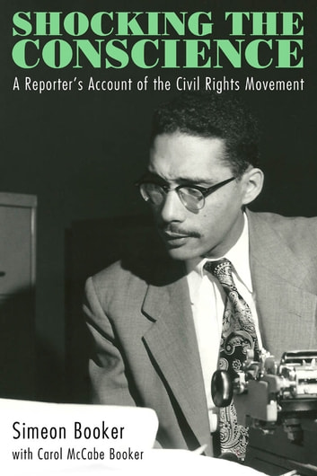 Shocking the Conscience - A Reporter's Account of the Civil Rights Movement ebook by Simeon Booker