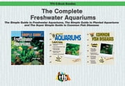 The Complete Freshwater Aquarium ebook by David E. Boruchowitz,Terry Anne Barber,Rhonda Wilson,Lance Jepson