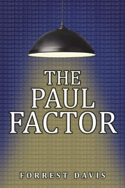 THE PAUL FACTOR ebook by FORREST DAVIS