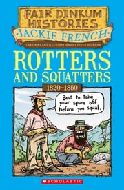 Rotters and Squatters - 1820–1850 ebook by Jackie French