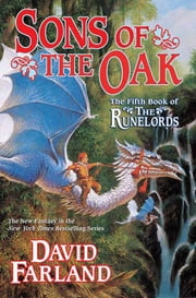 Sons of the Oak - The Fifth Book of The Runelords ebook by David Farland
