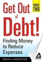 Get Out of Debt! Book Two ebook by David Rye