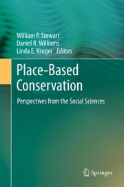 Place-Based Conservation - Perspectives from the Social Sciences ebook by William P. Stewart,Daniel R. Williams,Linda Kruger
