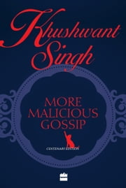 More Malicious Gossip ebook by Khushwant Singh