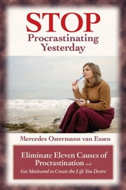 Stop Procrastinating Yesterday ebook by Van Essen, Mercedes Oestermann