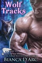 Wolf Tracks - Tales of the Were ebook by