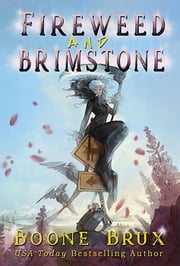 Fireweed and Brimstone - Grim Reality Series ebook by Boone Brux