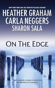 On the Edge - An Anthology ebook by Heather Graham, Carla Neggers, Sharon Sala