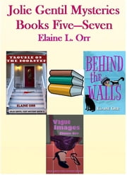 Jolie Gentil Mysteries: Books Five to Seven ebook by Elaine Orr