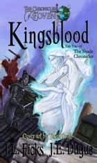 Kingsblood ebook by J. L. Ficks,J. E. Dugue
