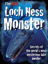 The REAL Loch Ness Monster - Secrets of the worlds most mysterious lake dweller ebook by David Jefferis