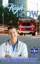 High Flow (EMS Heat #7) ebook by Stephani Hecht