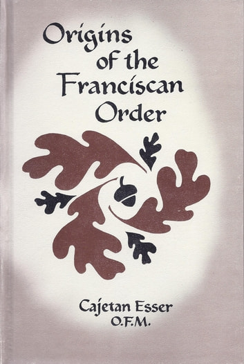 Origins of the Franciscan Order ebook by Cajetan Esser O.F.M.