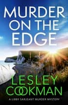 Murder on the Edge - A twisting and completely addictive mystery ebook by Lesley Cookman