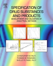 Specification of Drug Substances and Products - Development and Validation of Analytical Methods ebook by Christopher M. Riley,Thomas W. Rosanske,Shelley R. Rabel Riley