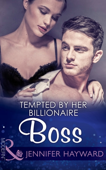 Tempted by Her Billionaire Boss (Mills & Boon Modern) (The Tenacious Tycoons, Book 1) ebook by Jennifer Hayward