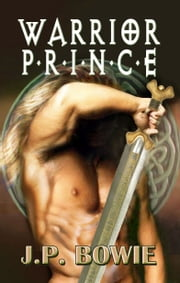Warrior Prince ebook by J.P. Bowie
